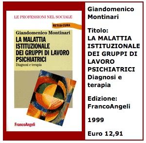 La malattia istituzionale dei gruppi di lavoro psichiatici, diagnosi e terapia di Giandomenico Montinari